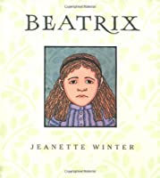 Beatrix: Various Episodes from the Life of Beatrix Potter