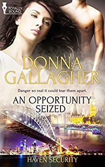 An Opportunity Seized (Haven Security Book 1) by [Gallagher, Donna]