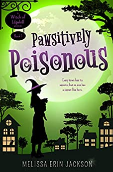 Pawsitively Poisonous (A Witch of Edgehill Mystery Book 1) by [Jackson, Melissa Erin]