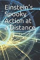 Einstein's Spooky Action at a Distance