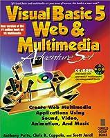 Visual Basic 5 Web & Multimedia Adventure Set: Create Web Multimedia Applications