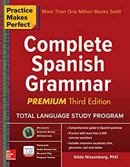 Practice Makes Perfect Complete Spanish Grammar, Premium Third Edition by [Nissenberg, Gilda]