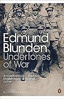 Modern Classics Undertones of War (Penguin Modern Classics) by Edmund Blunden(2010-12-21)