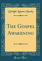 The Gospel Awakening (Classic Reprint)