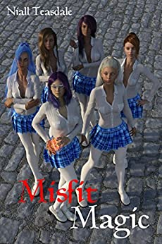 Misfit Magic (Misfits Book 1) by [Teasdale, Niall]
