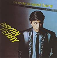 The Bride Stripped Bare by Bryan Ferry (1999-10-11)