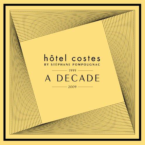 Hotel Costes-10th anniversary-A DECADE