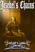 Jezebel's Chains: A Robert Young of Newbiggin Mystery (The Robert Young of Newbiggin Mysteries)