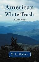 American White Trash: A Love Story