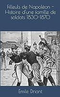 Filleuls de Napoléon - Histoire d'une famille de soldats 1830-1870