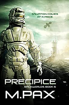 Precipice (The Backworlds Book 6) by [Pax, M.]