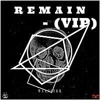 R E M a I N (VIP)