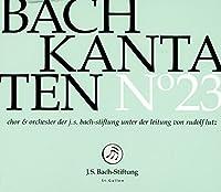 Bach; Kantaten No. 23