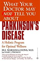 What Your Doctor May Not Tell You About(TM): Parkinson's Disease (What Your Doctor May Not Tell You About...(Paperback))