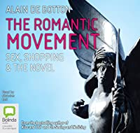 The Romantic Movement: Sex, Shoppping, and the Novel