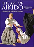 英文版 合気道真諦 - The Art of Aikido: Principles andEssential Techniques