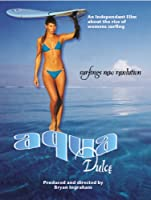 Aqua Dulce: A Women's Surf Film [DVD] [Import]