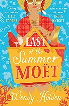 Last of the Summer Moët: A sparkling rom-com that will make you laugh out loud (A Laura Lake Novel) by [Holden, Wendy]