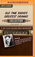 Old Time Radio's Greatest Dramas, Collection (Old Time Radio's Greatest Dramas Collection)