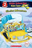 Glacier Adventure (The Magic School Bus Rides Again: Scholastic Reader, Level 2) (English Edition) 画像
