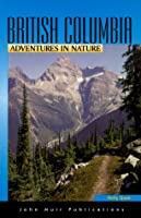 DEL-Adventures in Nature: British Columbia (BRITISH COLUMBIA : ADVENTURES IN NATURE)