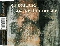 Sugar Is Sweeter