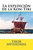 La expedición de la Kon-Tiki/ The Kon-Tiki Expedition