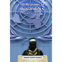 10 Reasons to Abolish the UN