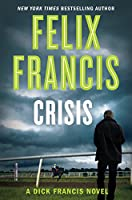 Crisis (A Dick Francis Novel)