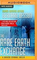 The Rare Earth Exchange (Partage Des Terres) (Larivière Espionage Thriller)