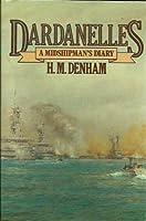 Dardanelles: A Midshipman's Diary, 1915-16