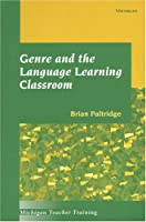 Genre and the Language Learning Classroom (Michigan Teacher Training (Paperback))