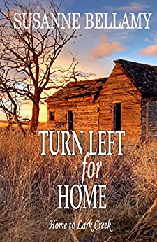 Turn Left for Home (Home to Lark Creek Book 3) by [Bellamy, Susanne]
