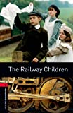 The Railway Children Level 3 Oxford Bookworms Library: 1000 Headwords