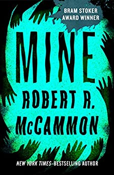 Mine by [McCammon, Robert R.]