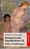 Romantische Geschichten III: Sieben Erzaehlungen