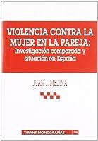 Violencia contra la mujer en la pareja : investigación comparada y situación en España