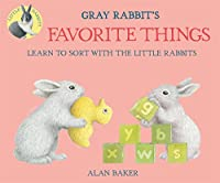 Gray Rabbit's Favorite Things (Little Rabbits)