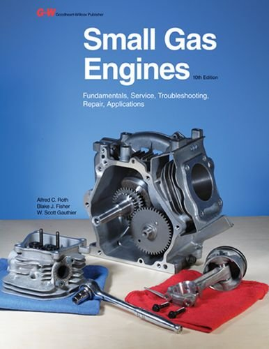 Download Small Gas Engines: Fundamentals, Service, Troubleshooting, Repair, Applications 1605255475
