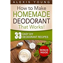 33 Easy DIY Deodorant Recipes: for Staying Dry, Feeling Cool and Smelling Fresh