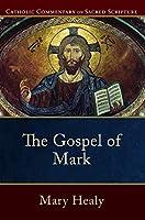 The Gospel of Mark (Catholic Commentary on Sacred Scripture)