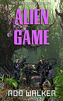 Alien Game (The Thousand Worlds) by [Walker, Rod]