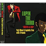 """LUPIN THE THIRD""""GREEN vs RED"""""""