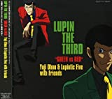 "LUPIN THE THIRD""GREEN vs RED""/Yuji Ohno & Lupintic Five with Friends"