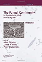The Fungal Community: Its Organization and Role in the Ecosystem, Third Edition (Mycology)