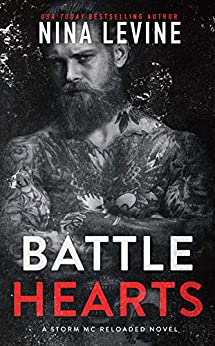 Battle Hearts: A Motorcycle Club Romance (Storm MC Reloaded Book 4) by [Levine, Nina]