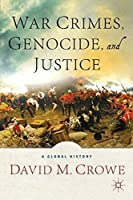 War Crimes, Genocide, and Justice: A Global History by David M. Crowe(2014-01-15)