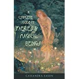 Comp.Gde/Faeries/Magical Beings: Explore the Mystical Realm of the Little People