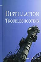 Distillation Troubleshooting by Henry Z. Kister(2006-04-07)