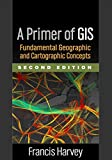 A Primer of GIS: Fundamental Geographic and Cartographic Concepts 画像
